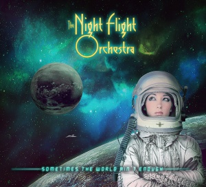 The Nightflight Orchestra - Sometimes The World Ain't Enough (Digi Cover)